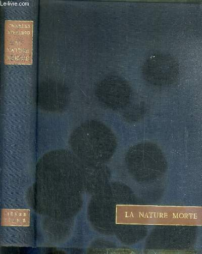 LA NATURE MORTE DE L'ANTIQUITE A NOS JOURS - NOUVELLE EDITION REVISEE
