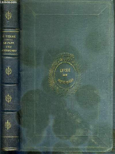 LE PAYS DES FOURRURES / COLLECTION LES VOYAGES EXTRAORDINAIRES - BIBLIOTHEQUE D'EDUCATION ET DE RECREATION