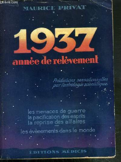 1937 - PREDICTIONS SENSATIONNELLES PAR L'ASTROLOGIE SCIENTIFIQUE