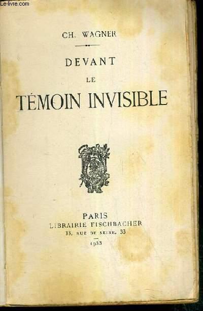 DEVANT LE TEMOIN INVISIBLE
