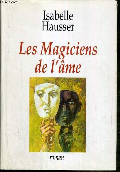 LES MAGICIENS DE L'AME