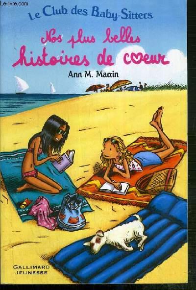 NOS PLUS BELLES HISTOIRES DE COEUR - LE CLUB DES BABY-SITTERS.