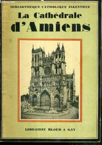 LA CATHEDRALE D'AMIENS / BIBLIOTHEQUE CATHOLIQUE ILLUSTREE.