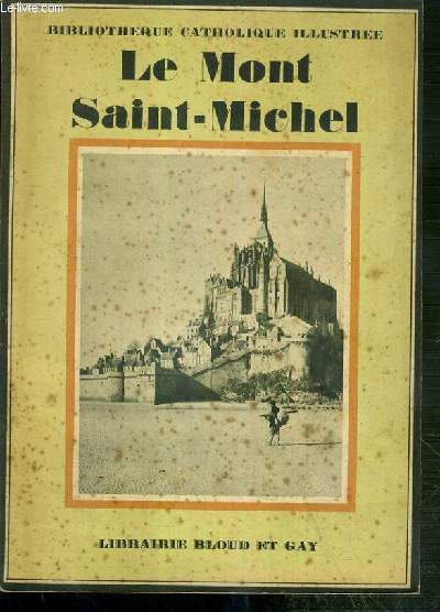 LE MONT-SAINT-MICHEL / BIBLIOTHEQUE CATHOLIQUE ILLUSTREE.