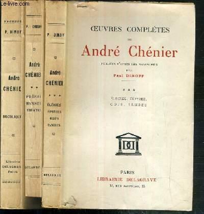 OEUVRES COMPLETES DE ANDRE CHENIER PUBLIEES D'APRES LES MANUSCRITS PAR PAUL DIMOFF - 3 TOMES - 1 + 2 + 3 / TOME 1. bucoliques,