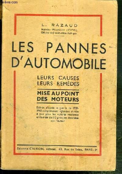 LES PANNES D'AUTOMOBILE - LEURS CAUSES - LEURS REMEDES - MISE AU POINT DES MOTEURS - edition d'apres la guerre de 1939-1945 complement refondue et mise à jour pour les voitures modernes et illustrée de 110 gravures dessinéés par l'auteur.
