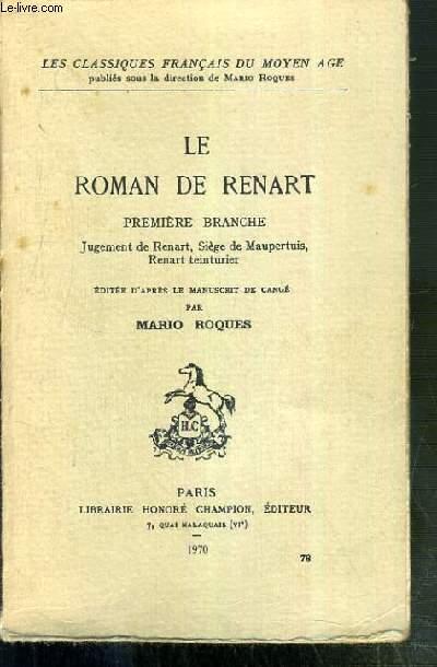 LE ROMAN DE RENART - PREMIERE BRANCHE - JUGEMENT DE RENART, SIEGE DE MAUPERTUIS RENART TEINTURIER / COLLECTION LES CLASSIQUES FRANCAIS DU MOYEN AGE