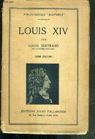 LOUIS XIV - TOME SECOND / BIBLIOTHEQUE HISTORIA