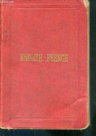 A NEW ENGLISH AND FRENCH POCKET DICTIONARY CONTAINING ALL THE WORDS INDISPENSABLE IN DAILY CONVERSATION, ADMIRABLY ADAPTED FOR THE USE OF TRAVELLERS / COLLECTION FELLER
