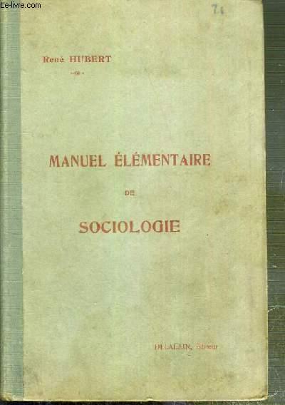 MANUEL ELEMENTAIRE DE SOCIOLOGIE - PROGRAMME DES ECOLES NORMALES PRIMAIRES BACCALAUREAT - CERTIFICAT DE MORALE ET SOCIOLOGIE POUR LA LICENCE ES LETTRES.