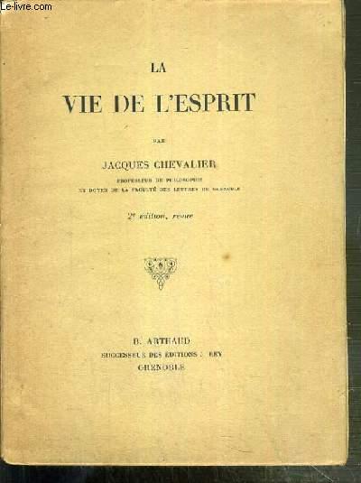 LA VIE DE L'ESPRIT - 2eme EDITION, REVUE.