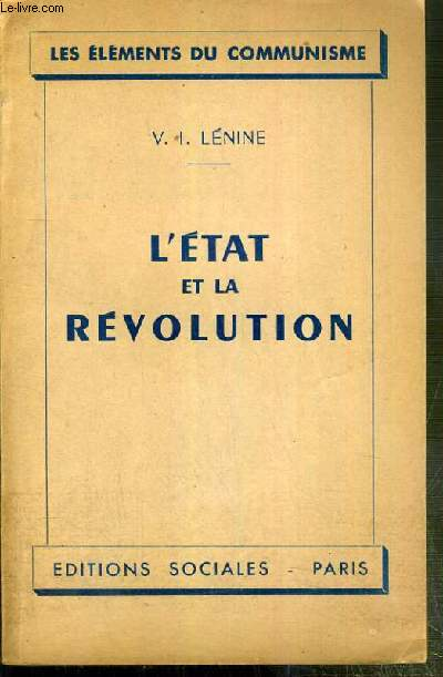 L' ETAT ET LA REVOLUTION / LES ELEMENTS DU COMMUNISME