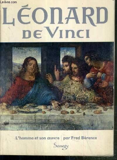 LEONARD DE VINCI - L'HOMME ET SON OEUVRE