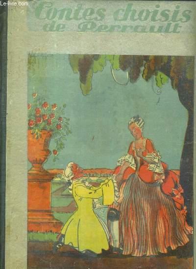 LES CONTES CHOISIS DE PERRAULT - le petit chaperon rouge - riquet à la houppe - les fees - histoire d'Ali-Baba et des quarante voleurs - Scheherazade - la poupee preferee + le petit roux par Emma Lambotte.