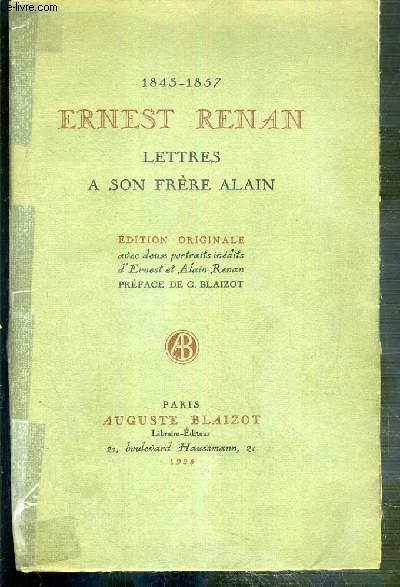 LETTRES A SON FRERE ALAIN 1843-1857 - EDITION ORIGINALE AVEC DEUX PORTRAITS INEDITS D'ERNEST ET ALAIN RENAN.