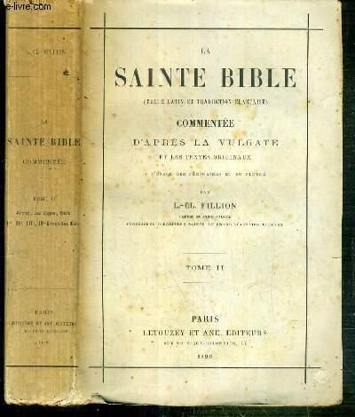 LA SAINTE BIBLE (TEXTE LATIN ET TRADUCTION FRANCAISE) COMMENTEE D'APRES LA VULGATE ET LES TEXTES ORIGINAUX A L'USAGE DES SEMINAIRES ET DU CLERGE - TOME II.