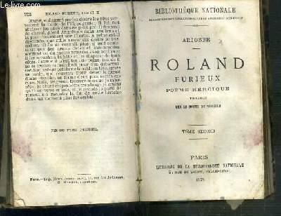 ROLAND FURIEUX - POEME HEROIQUE TRADUIT PAR LE COMTE DE TRESSAN - 2 TOMES EN 1 VOLUME - 1 + 2  / BIBLIOTHEQUE NATIONALE.