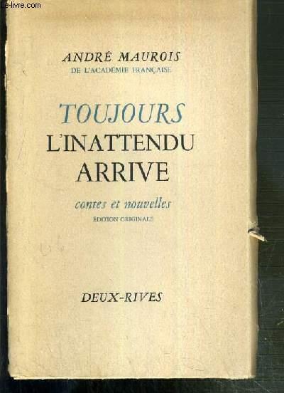 TOUJOURS L'INATTENDU ARRIVE - CONTES ET NOUVELLES - EDITION ORIGINALE - EXEMPLAIRE N°61 / 200 VELIN FILIGRANE BELLEGARDE.