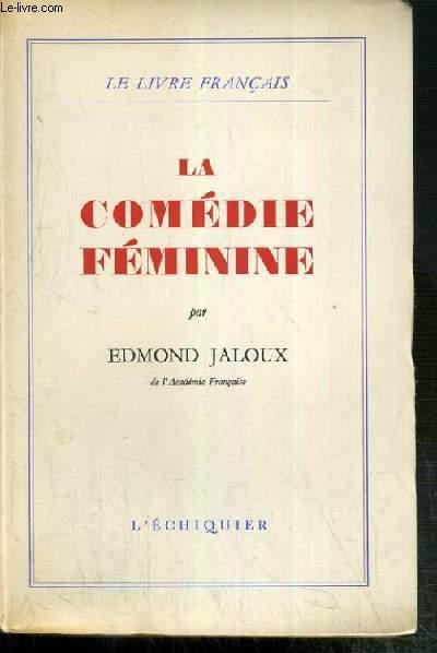 LA COMEDIE FEMININE - LE LIVRE FRANCAIS