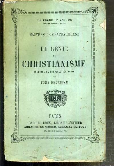 LE GENIE DU CHRISTIANISME, ILLUSTRE DE GRAVURES SUR ACIER - TOME DEUXIEME / OEUVRES DE CHATEAUBRIAND