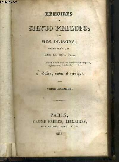 MEMOIRES DE SILVIO PELLICO OU MES PRISONS - 2eme EDITION, REVUE ET CORRIGEE - TOME PREMIER + TOME SECOND EN 1 VOLUME.