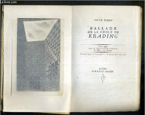 BALLADE DE LA GEOLE DE READING - EXEMPLAIRE N°1096 / 1900 SUR VELIN DE RIVES A LA FORME - TEXTE EN ANGLAIS AVEC LA TRANSCRIPTION FRANCAISE