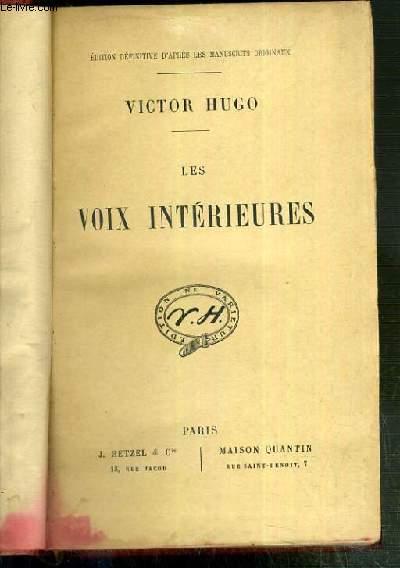LES VOIX INTERIEURES, sunt lacrymae rerum, à l'arc de triomphe, Dieu est toujours là, à Virgile, pendant que la fenetre etc... - EDITION DEFINITIVE D'APRES LES MANUSCRITS ORIGINAUX.