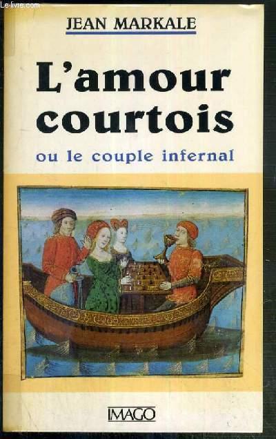 L'AMOUR COURTOIS OU LE COUPLE INFERNAL