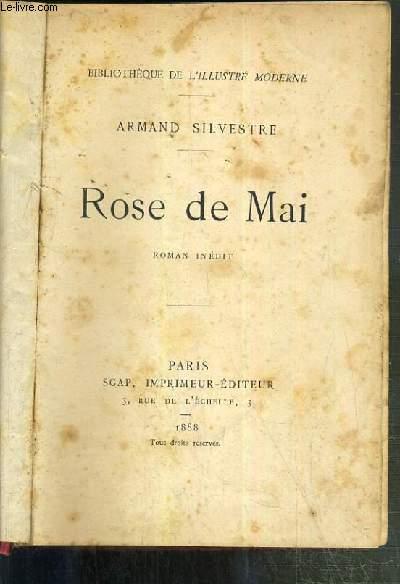 ROSE DE MAI - ROMAN INEDIT / BIBLIOTHEQUE DE L'ILLUSTRE MODERNE