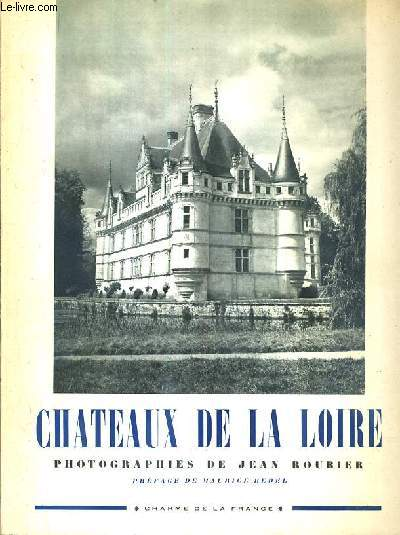 CHATEAUX DE LA LOIRE / COLLECTION CHARME DE LA FRANCE