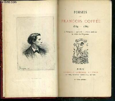 POESIES DE FRANCOIS COPPEE 1864-1869 - LE RELIQUAIRE - INTIMITES - POEMES MODERNES - LA GREVE DES FORGERONS