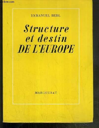 STRUCTURE ET DESTIN DE L'EUROPE - EDITION ORIGINALE - EXEMPLAIRE N°1434