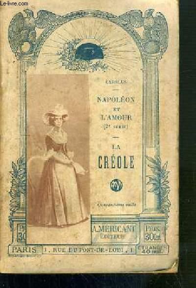 NAPOLEON ET L'AMOUR - 2eme SERIE - LA CREOLE