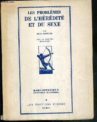 LES PROBLEMES DE L'HEREDITE ET DU SEXE / BIBLIOTHEQUE GENERALE ILLUSTREE N°23.