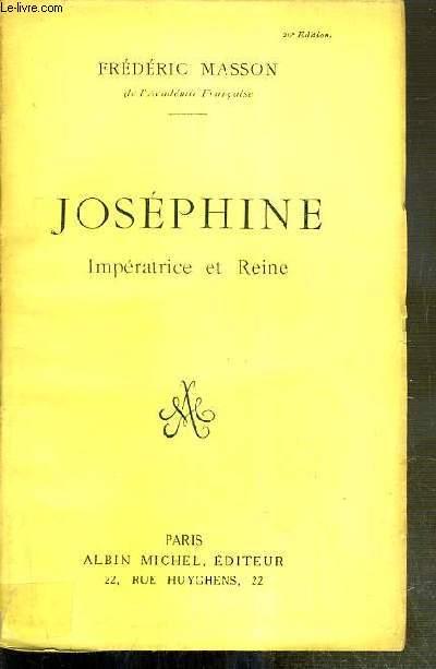 JOSEPHINE IMPERATRICE ET REINE