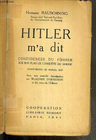 HITLER M'A DIT - CONFIDENCES DU FUHRER SUR SON PLAN DE CONQUETE DU MONDE