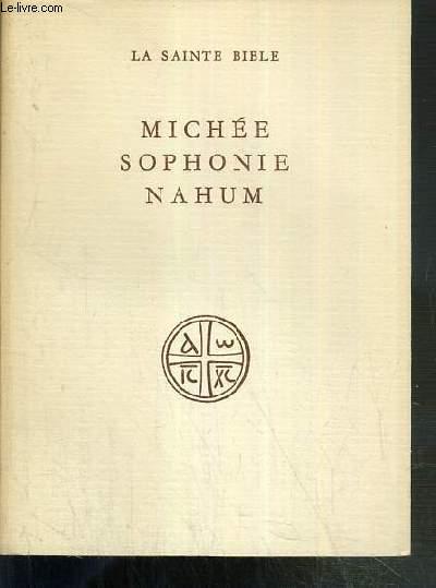 MICHEE - SOPHONIE - NAHUM - LA SAINTE BIBLE