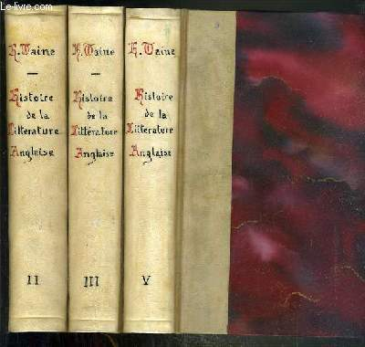 HISTOIRE DE LA LITTERATURE ANGLAISE - 3 TOMES - II + III + V - TOME V ET COMPLEMENTAIRE. les contemporains.