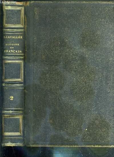 HISTOIRE DES FRANCAIS DEPUIS LE TEMPS DES GAULOIS JUSQU'EN 1830 - TOME II - 7eme EDITION, REVUE ET CORRIGEE.