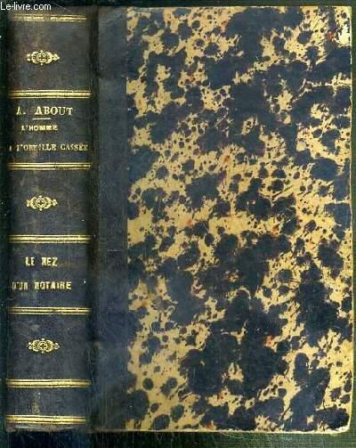 L'HOMME A L'OREILLE CASSEE - 3eme EDITION + LE NEZ D'UN NOTAIRE - 2eme EDITION - 2 OUVRAGES EN 1 VOLUME
