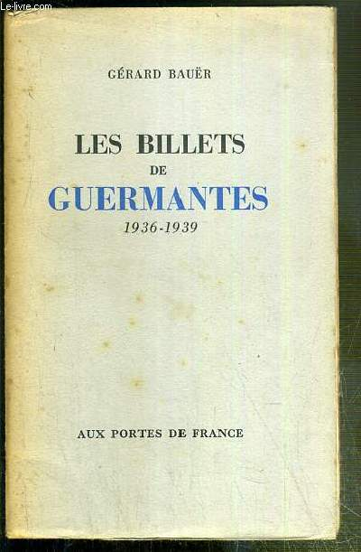 LES BILLETS DE GUERMANTES 1936-1939 - TOME II.