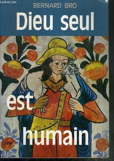 DIEU SEUL EST HUMAIN / COLLECTION EPIPHANIE.