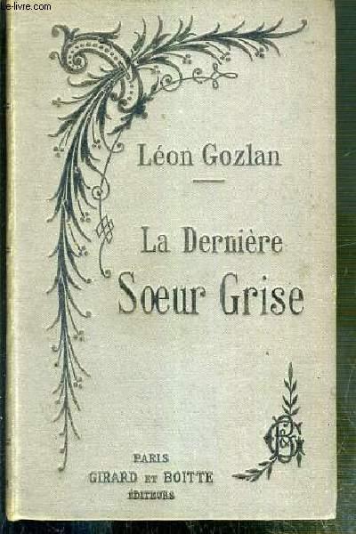 LA DERNIERE SOEUR GRISE CELESTE - NOUVELLE EDITION