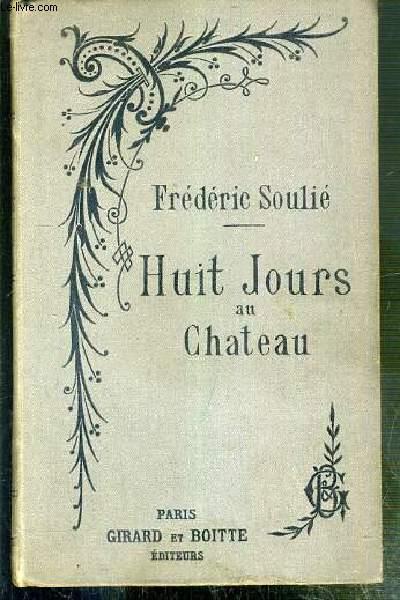 HUIT JOURS AU CHATEAU - NOUVELLE EDITION
