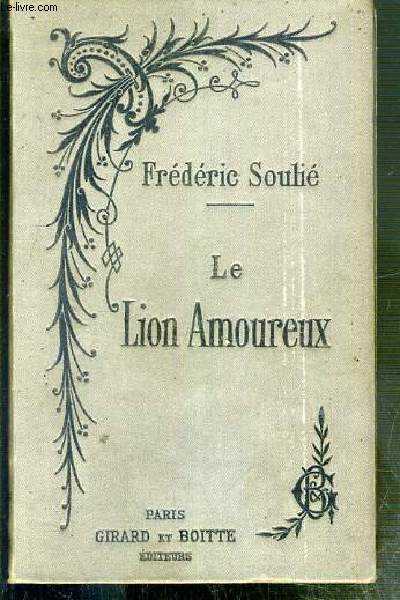 LE LION AMOUREUX - LA FEMME D'UN RUSSE - LES DRAMES INVISIBLES - MARGUERITE LAMBRUN - L'ART DE DIRE NON - LE BAS-BLEU ETC.. - NOUVELLE EDITION