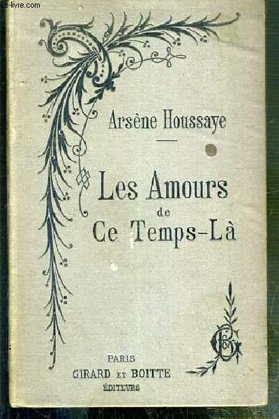 LES AMOURS DE CE TEMPS-LA - NOUVELLE EDITION