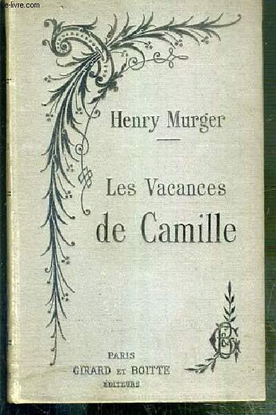 LES VACANCES DE CAMILLE - SCENES DE LA VIE REELLE - NOUVELLE EDITION