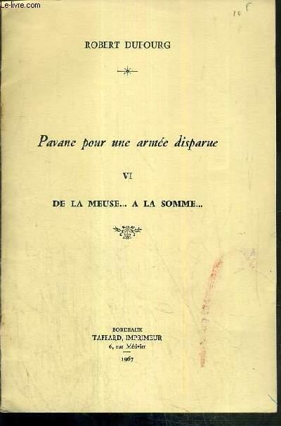 PAVANE POUR UNE ARMEE DISPARUE  - VI. DE LA MEUSE..A LA SOMME..