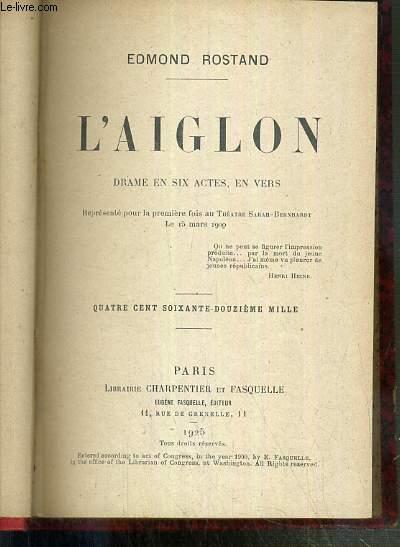 L'AIGLON - DRAME EN SIX ACTES, EN VERS - Representee pour la premiere fois au theatre Sarah-Bernhardt le 15 mars 1900.