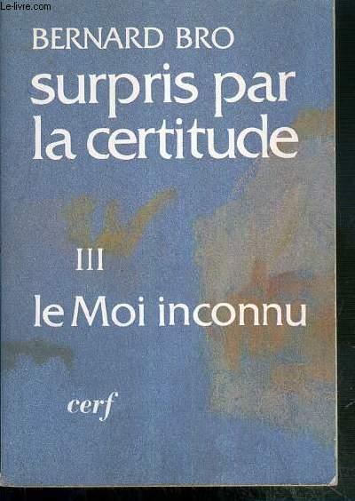 SURPRIS PAR LE CERTITUDE - III. LE MOI INCONNU - L'ESPRIT ET L'EGLISE.